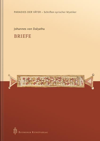 Johannes von Dalyatha - Briefe