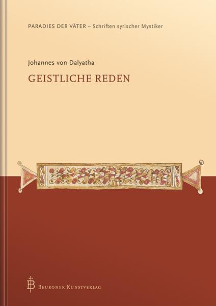 Johannes von Dalyatha - Geistliche Reden