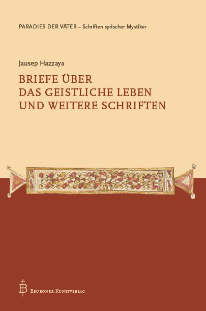 Jausep Hazzaya - Briefe über das geistliche Leben und weitere Schriften