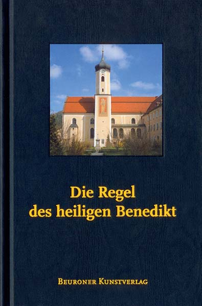 Die Regel des heiligen Benedikt - Ausgabe Beuron